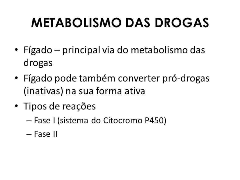 METABOLISMO DAS DROGAS