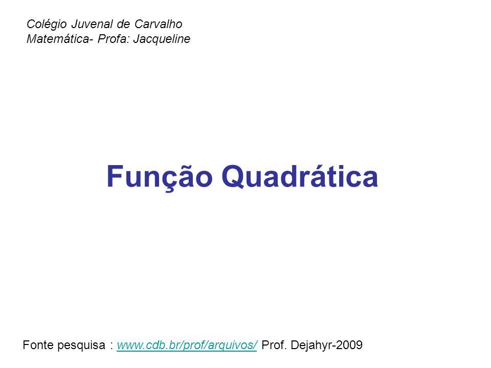 Colégio Juvenal de Carvalho Matemática- Profa: Jacqueline
