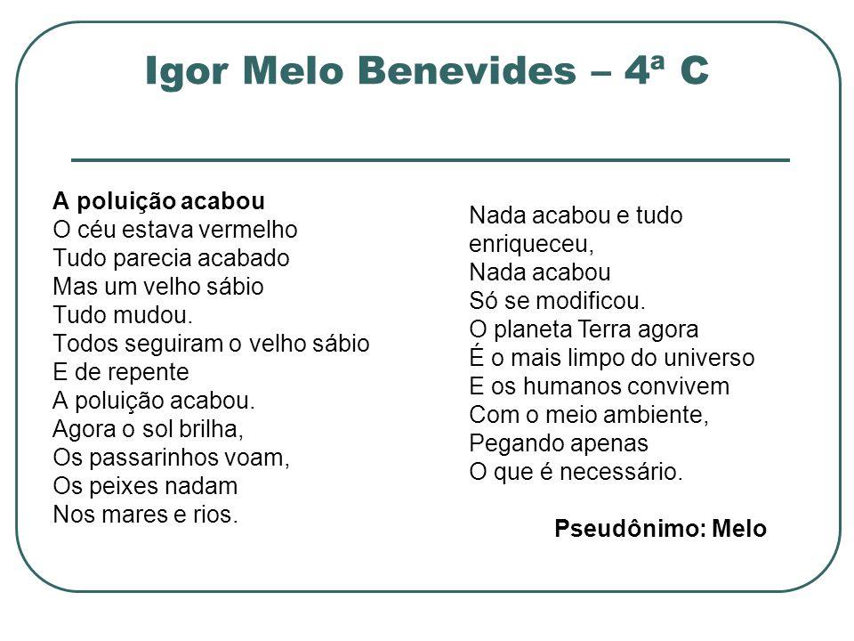 Igor Melo Benevides – 4ª C