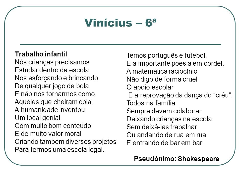 Vinícius – 6ª Trabalho infantil Temos português e futebol,