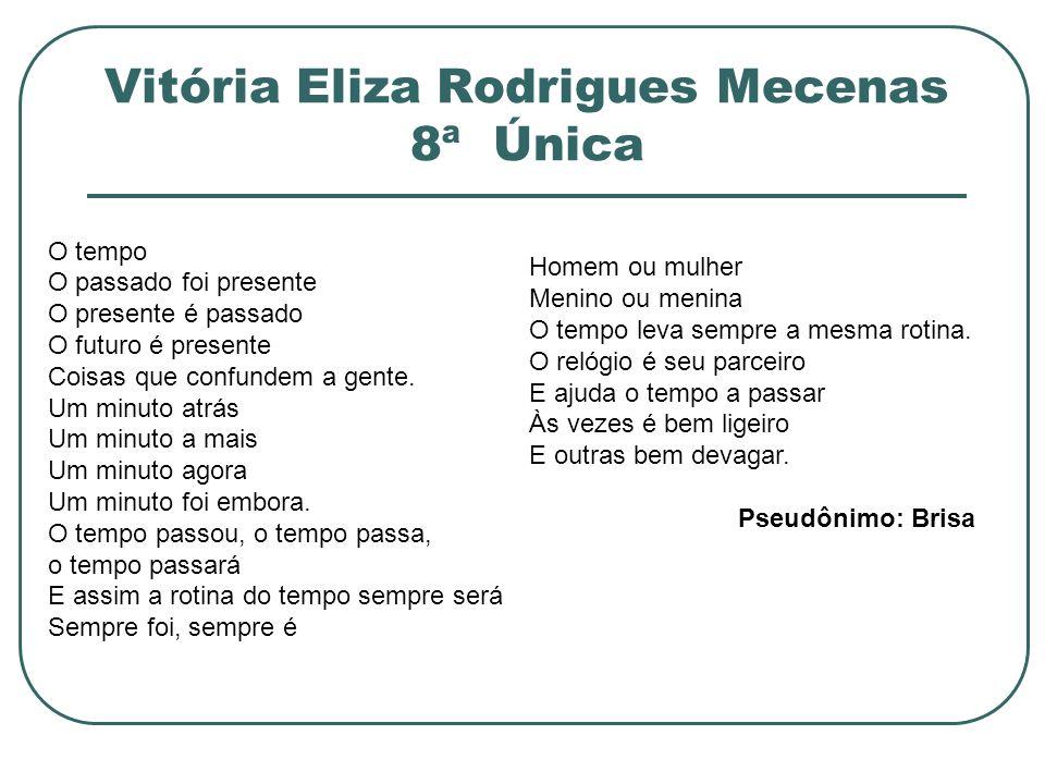 Vitória Eliza Rodrigues Mecenas 8ª Única