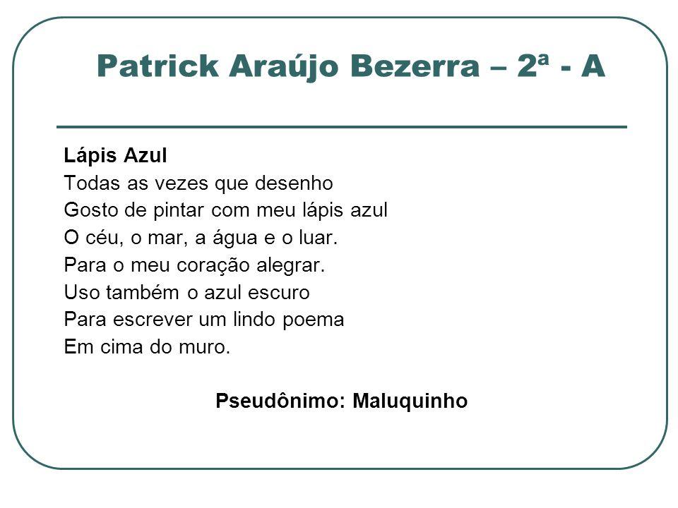 Patrick Araújo Bezerra – 2ª - A