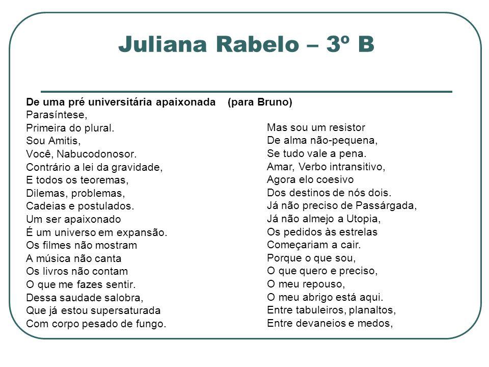Juliana Rabelo – 3º B De uma pré universitária apaixonada (para Bruno)