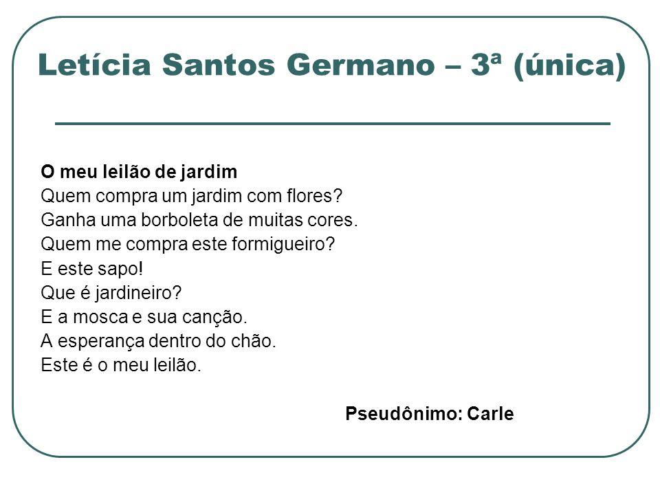Letícia Santos Germano – 3ª (única)