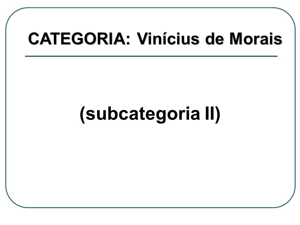 CATEGORIA: Vinícius de Morais