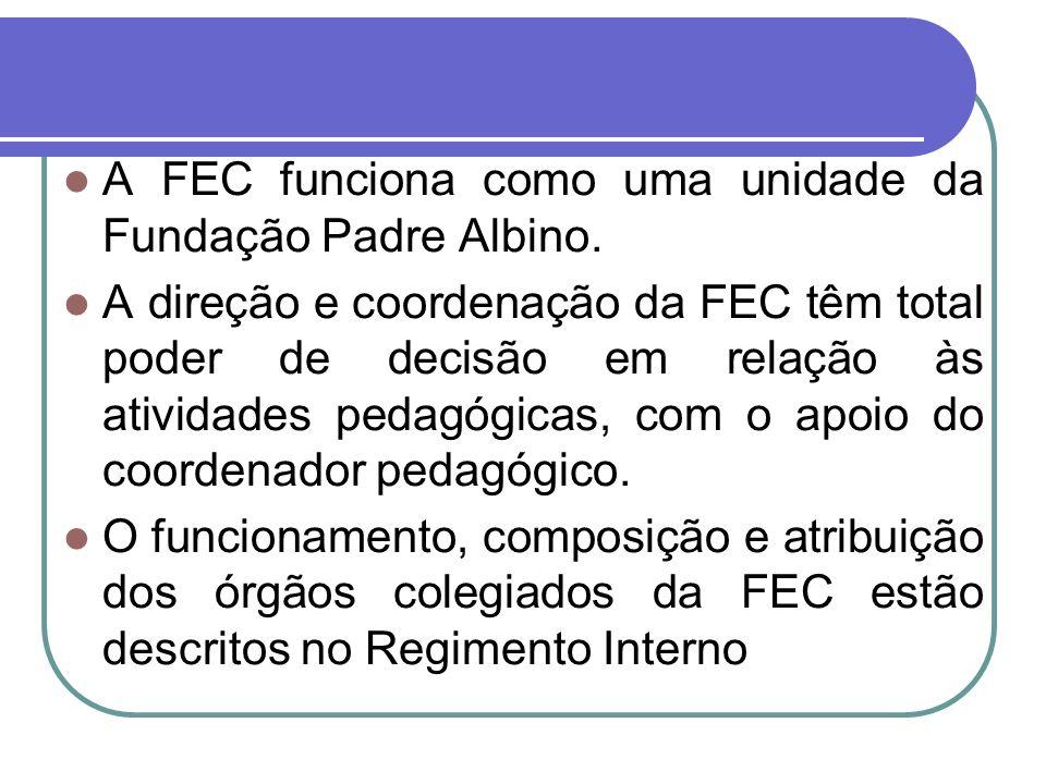A FEC funciona como uma unidade da Fundação Padre Albino.