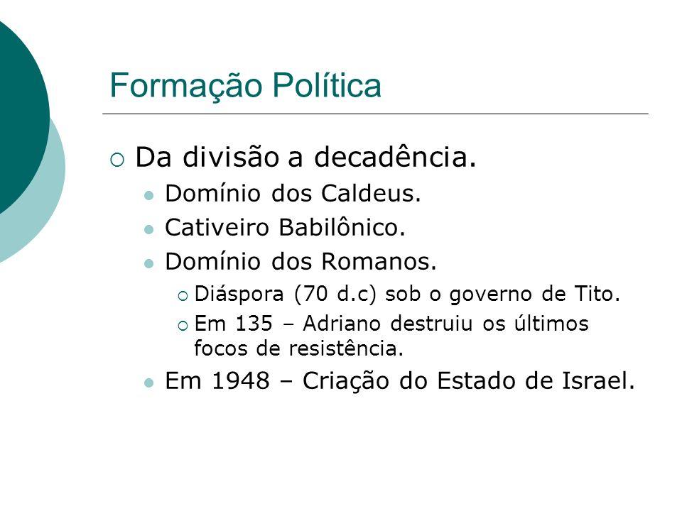 Formação Política Da divisão a decadência. Domínio dos Caldeus.