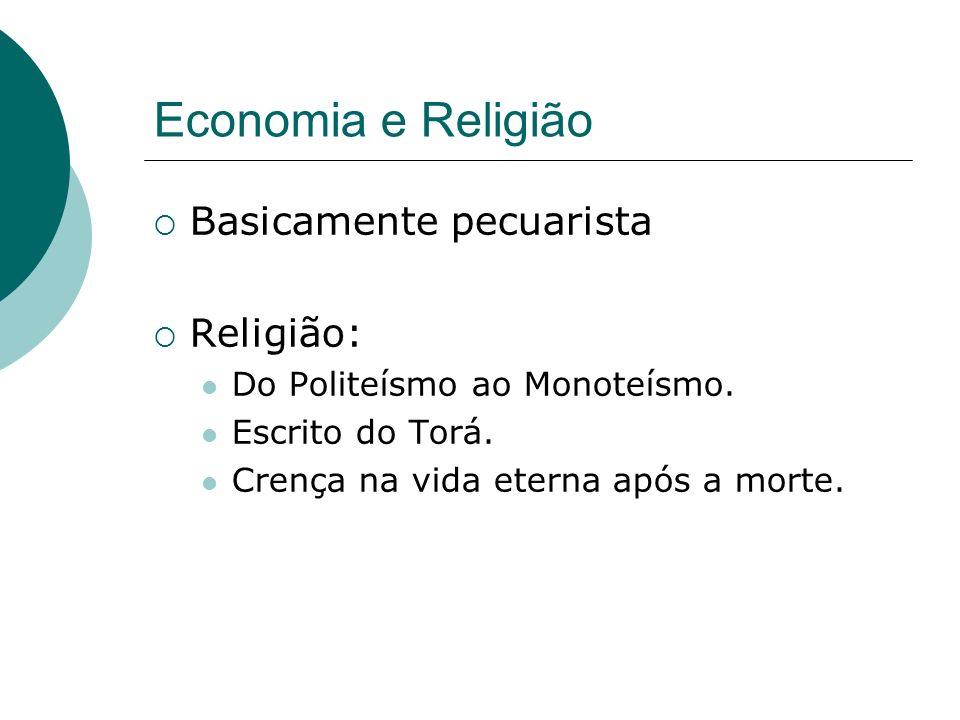 Economia e Religião Basicamente pecuarista Religião: