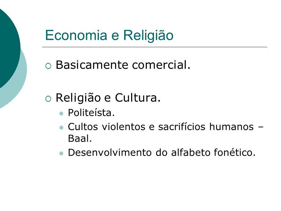 Economia e Religião Basicamente comercial. Religião e Cultura.