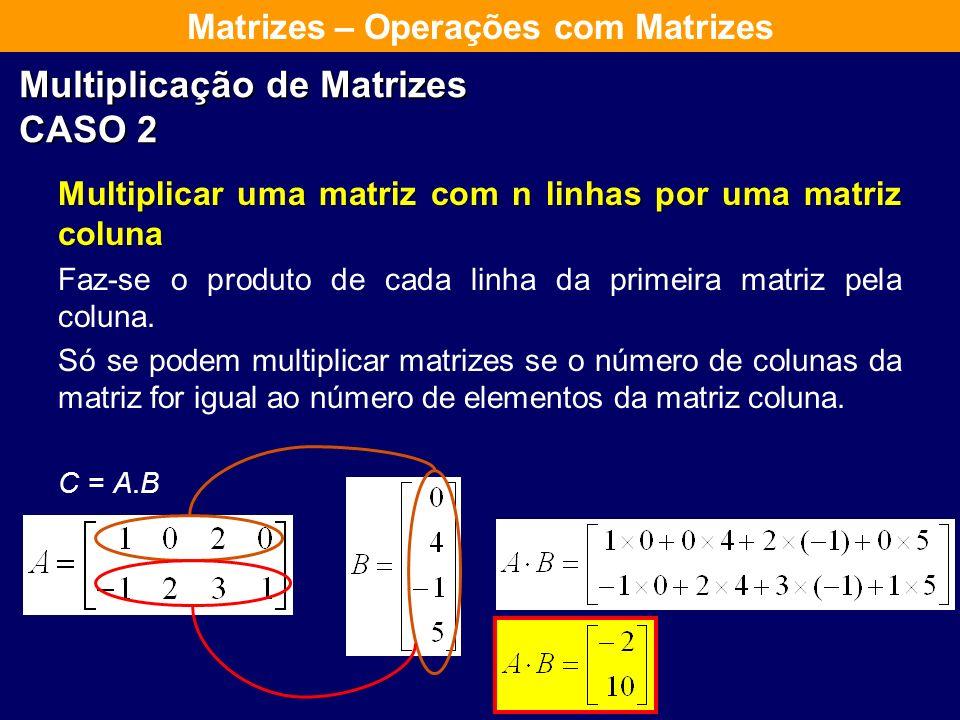 Multiplicação de Matrizes CASO 2