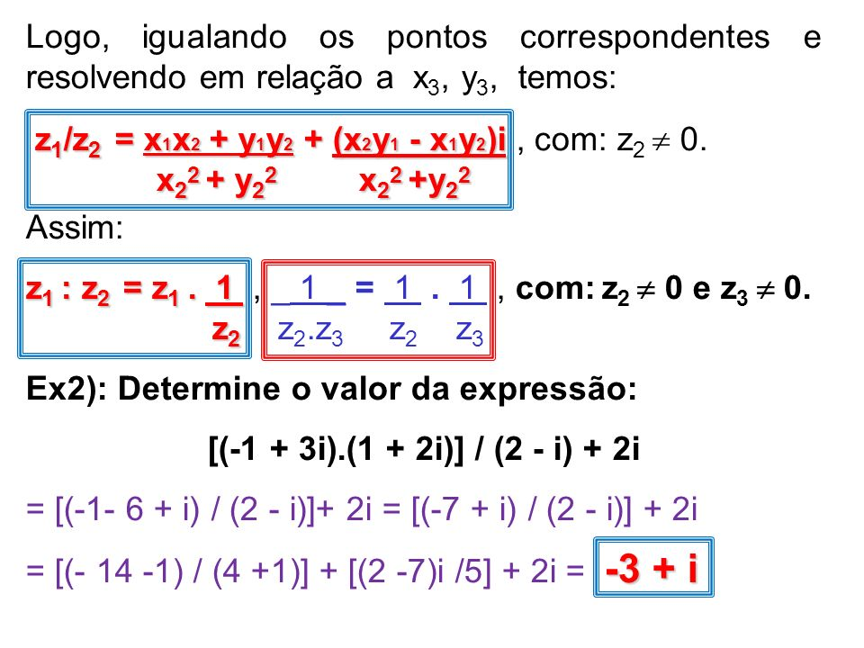 Logo, igualando os pontos correspondentes e resolvendo em relação a x3, y3, temos: