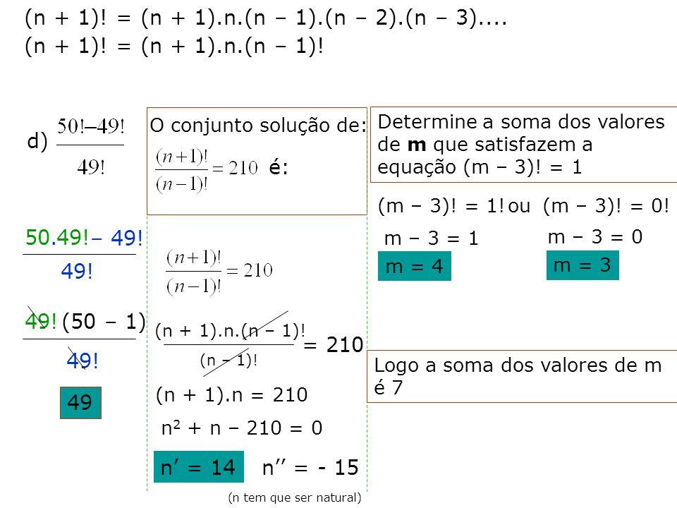 (n + 1)! = (n + 1).n.(n – 1).(n – 2).(n – 3)....