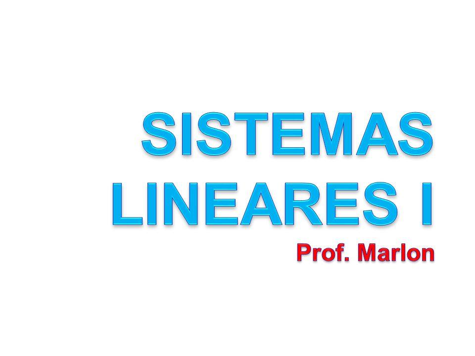SISTEMAS LINEARES I Prof. Marlon
