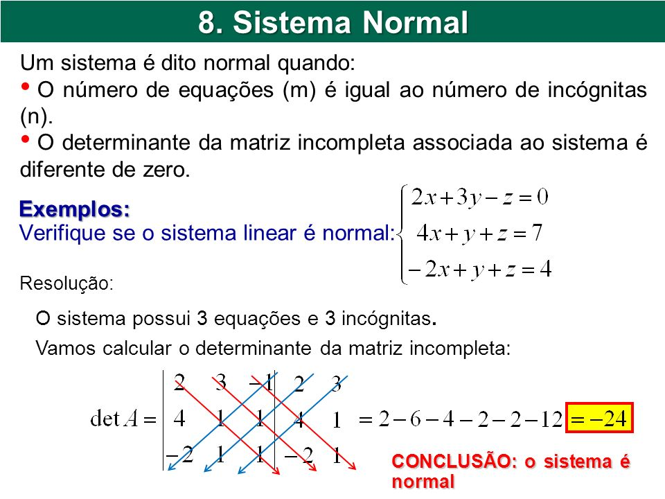 8. Sistema Normal Um sistema é dito normal quando: