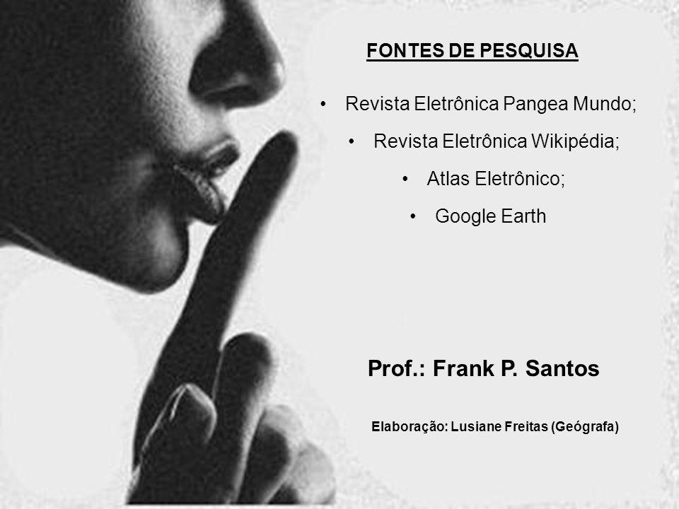Elaboração: Lusiane Freitas (Geógrafa)