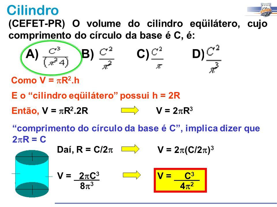 (CEFET-PR) O volume do cilindro eqüilátero, cujo comprimento do círculo da base é C, é:
