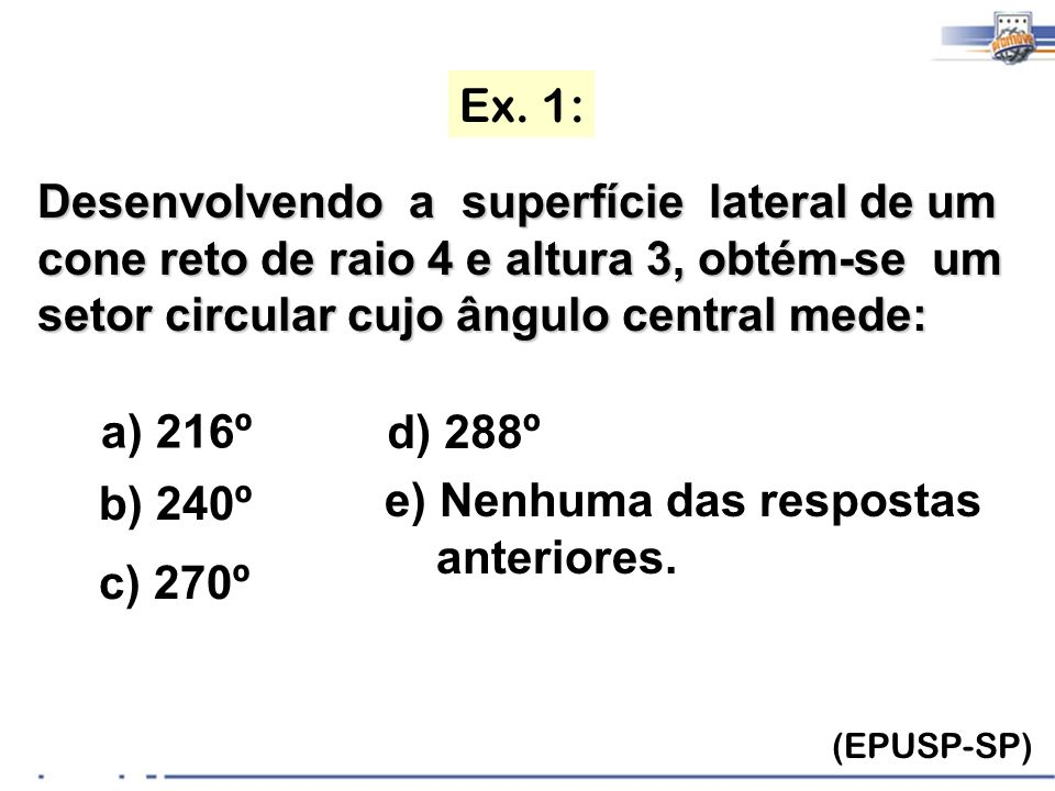 e) Nenhuma das respostas anteriores. c) 270º