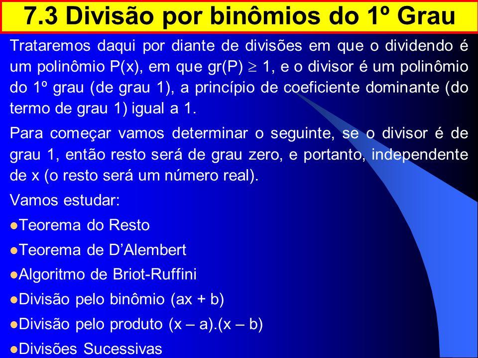7.3 Divisão por binômios do 1º Grau