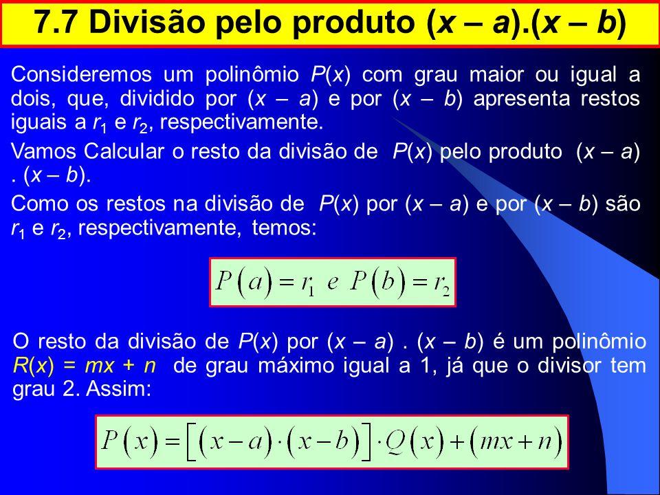 7.7 Divisão pelo produto (x – a).(x – b)