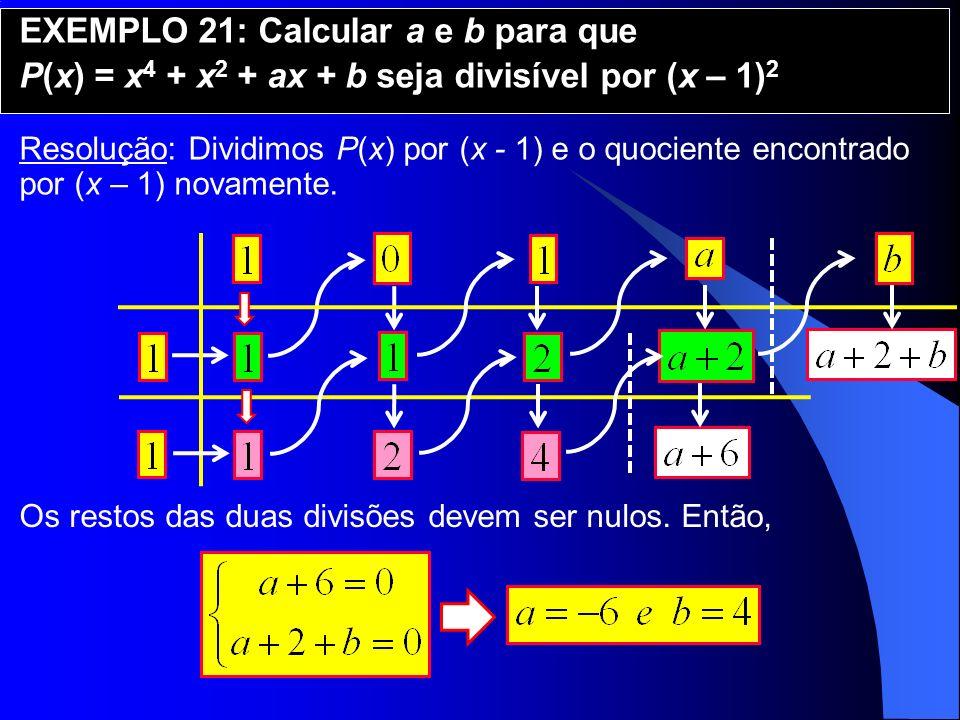 EXEMPLO 21: Calcular a e b para que