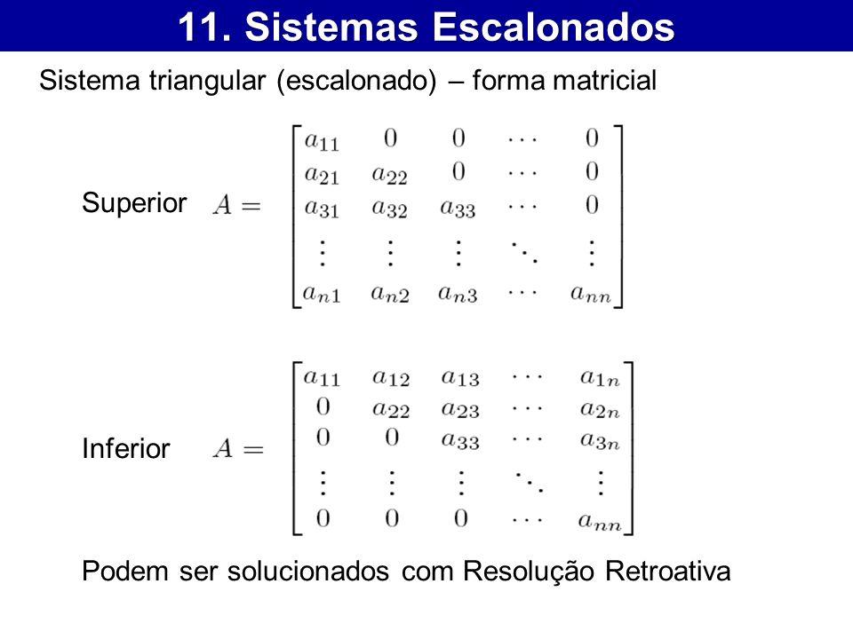 11. Sistemas Escalonados Sistema triangular (escalonado) – forma matricial.