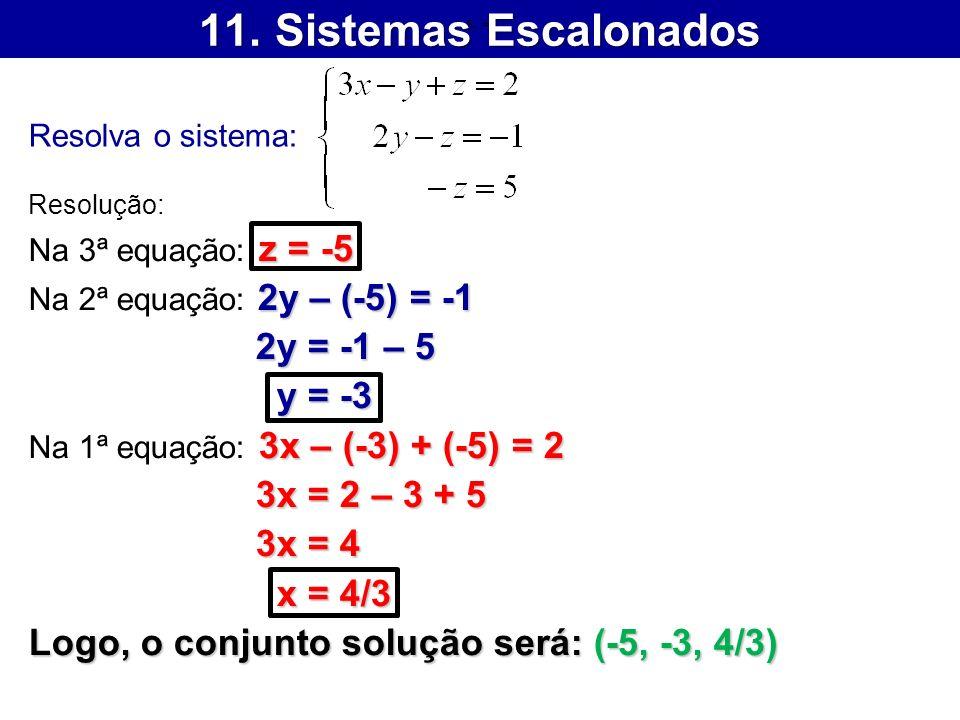 11. Sistemas Escalonados 2y = -1 – 5 y = -3 3x = 2 – 3 + 5 3x = 4