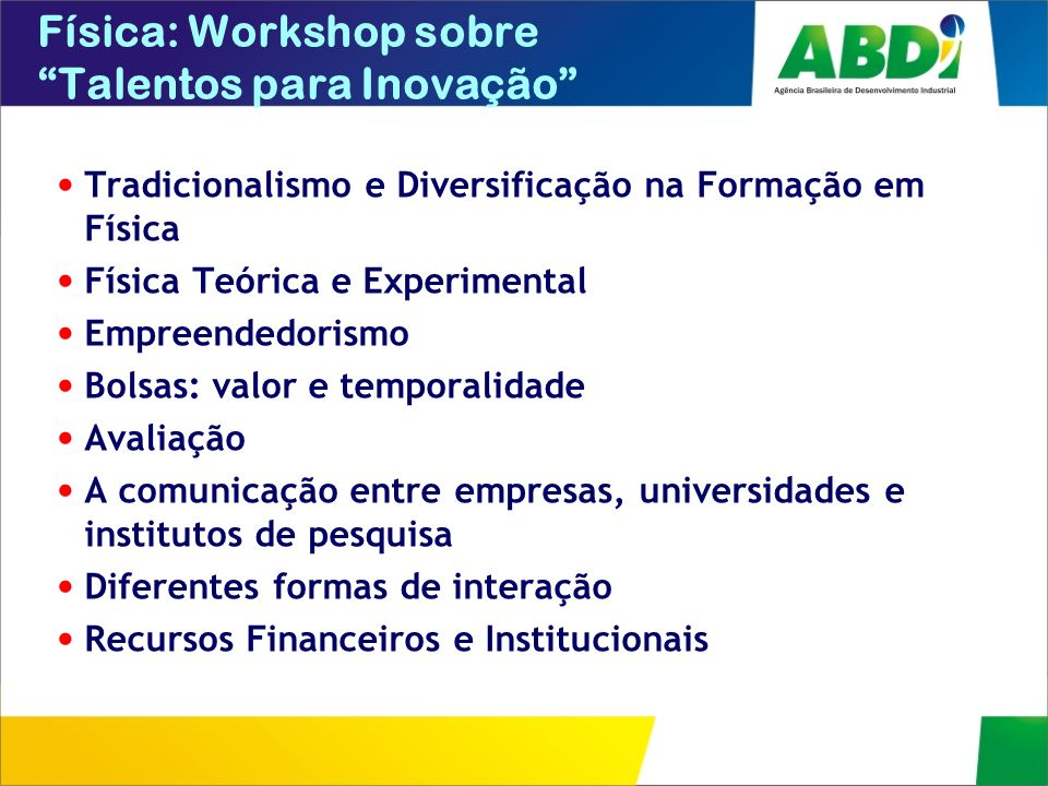 Física: Workshop sobre Talentos para Inovação