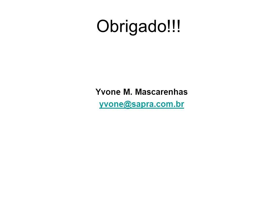 Obrigado!!! Yvone M. Mascarenhas yvone@sapra.com.br