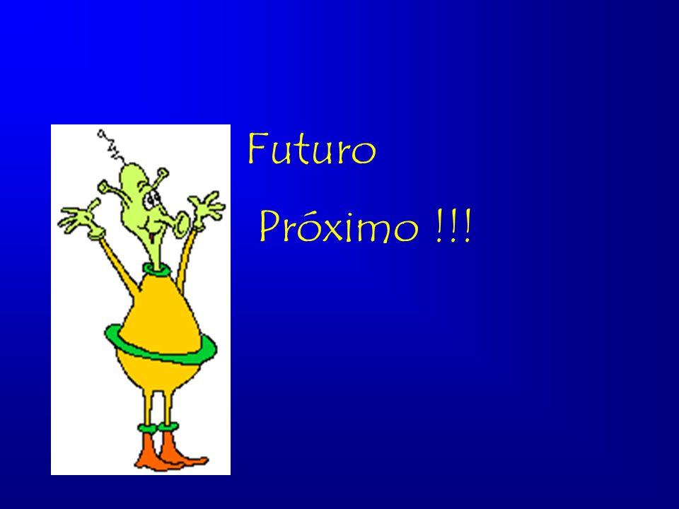 Futuro Próximo !!!