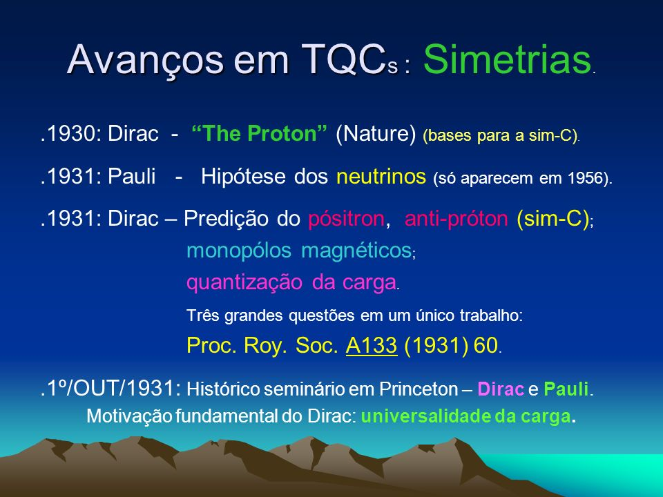 Avanços em TQCs : Simetrias.
