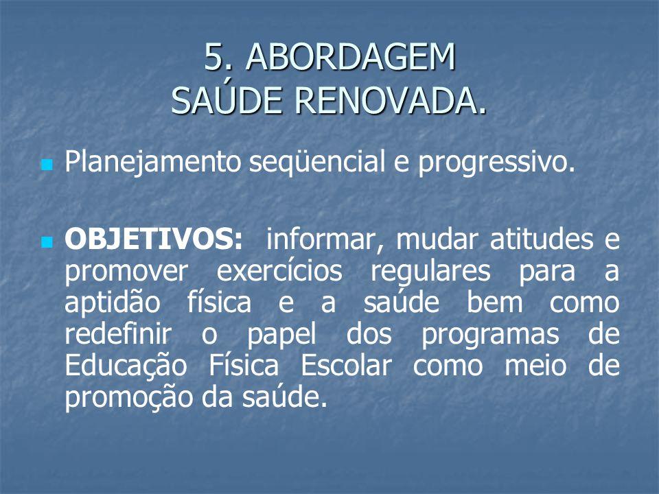 5. ABORDAGEM SAÚDE RENOVADA.