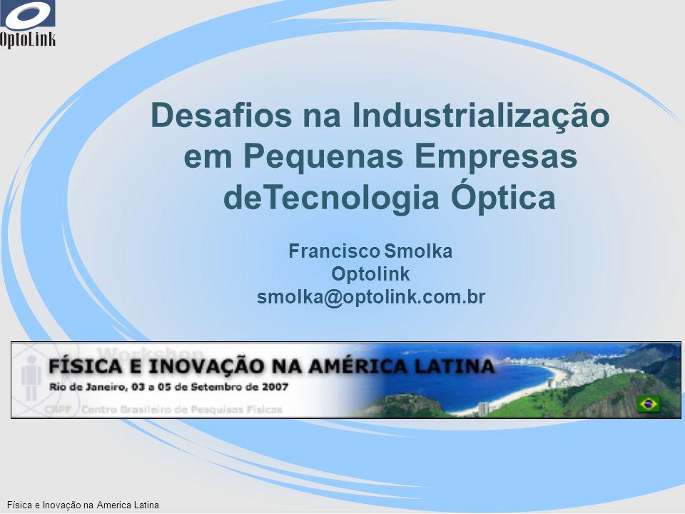 Desafios na Industrialização em Pequenas Empresas deTecnologia Óptica