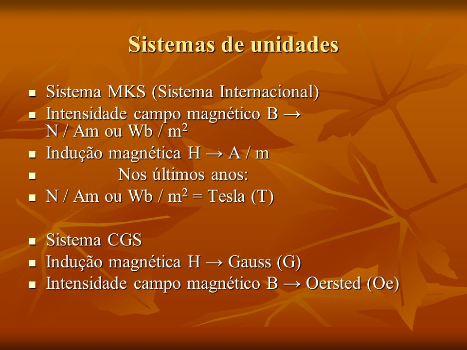 Sistemas de unidades Sistema MKS (Sistema Internacional)