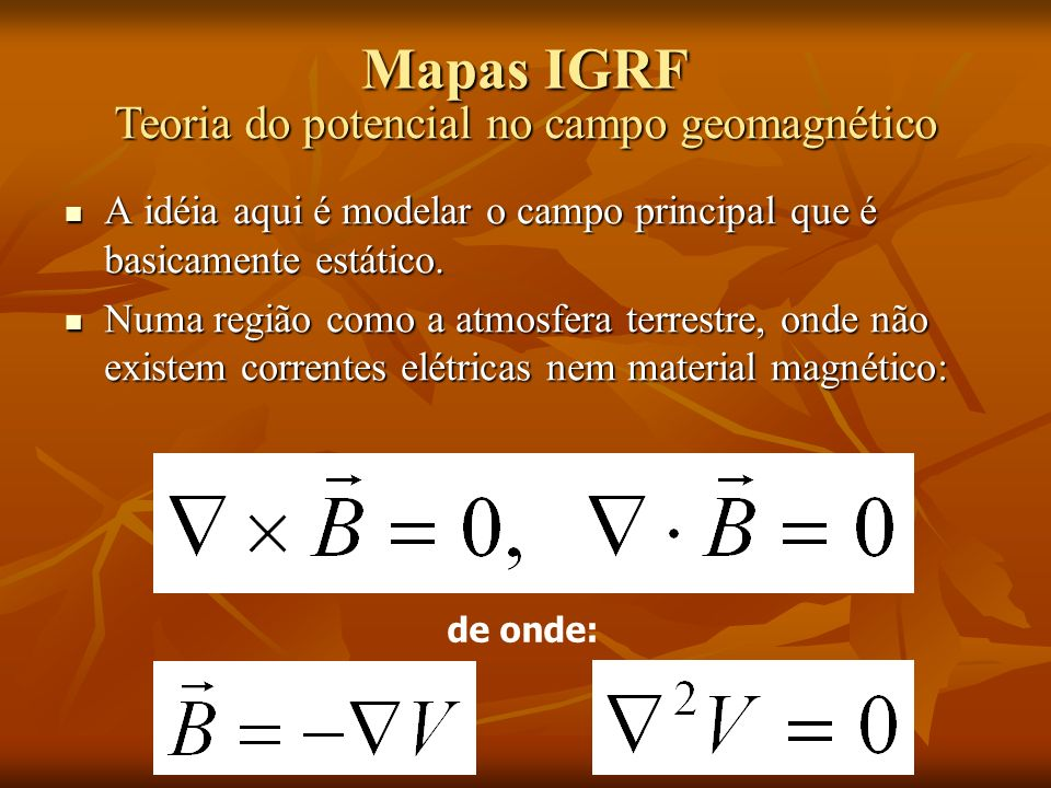 Mapas IGRF Teoria do potencial no campo geomagnético