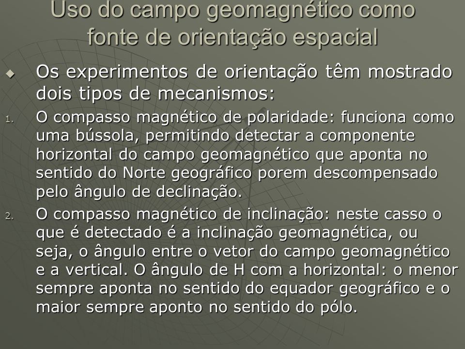 Uso do campo geomagnético como fonte de orientação espacial