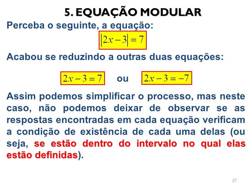 Perceba o seguinte, a equação: