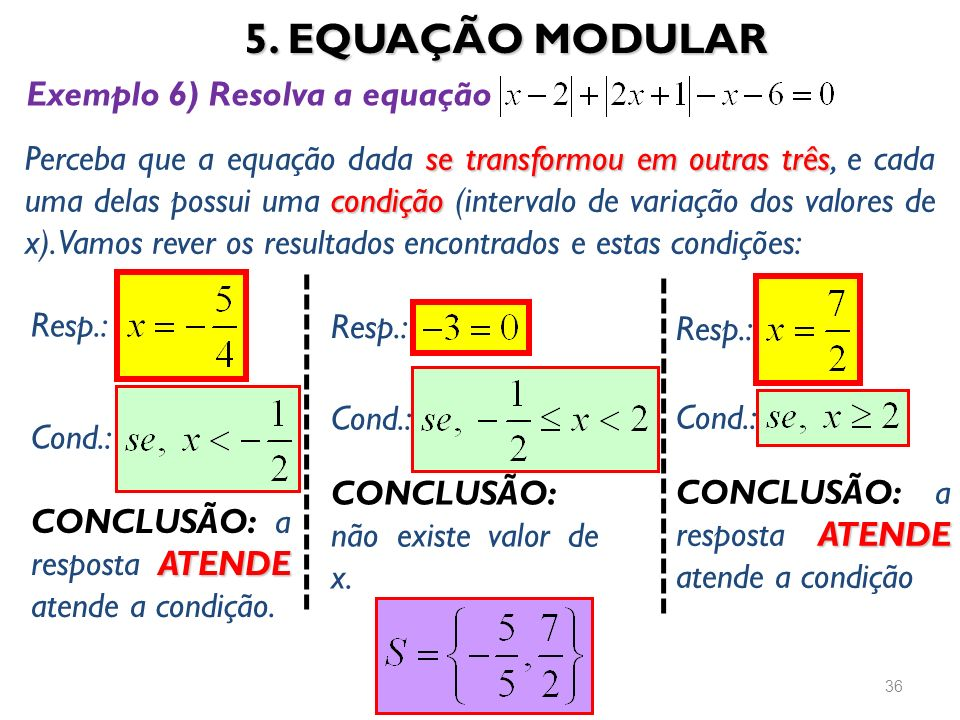 5. EQUAÇÃO MODULAR Exemplo 6) Resolva a equação