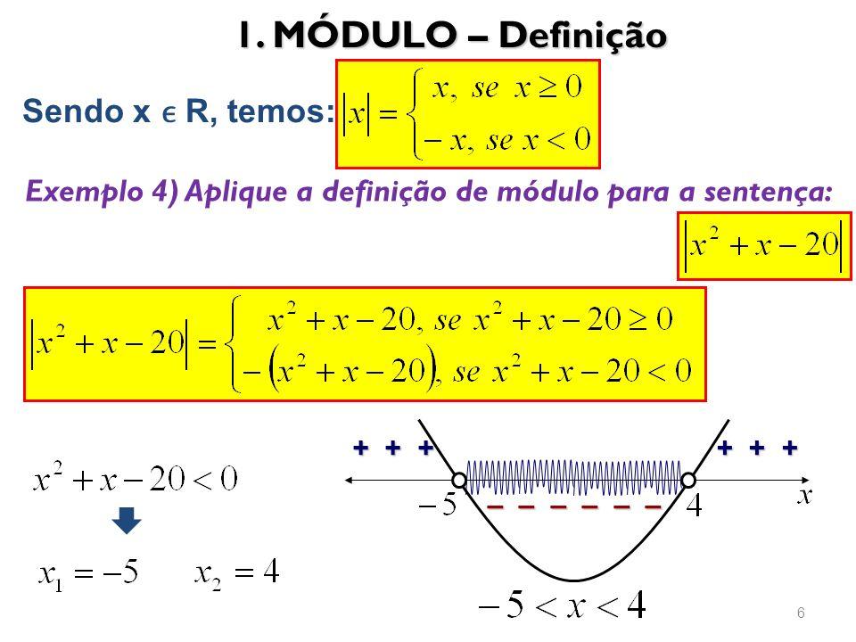 1. MÓDULO – Definição Sendo x ϵ R, temos: