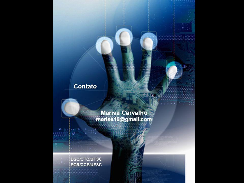 Marisa Carvalho marisa19@gmail.com Contato EGR/CCE/UFSC EGC/CTC/UFSC