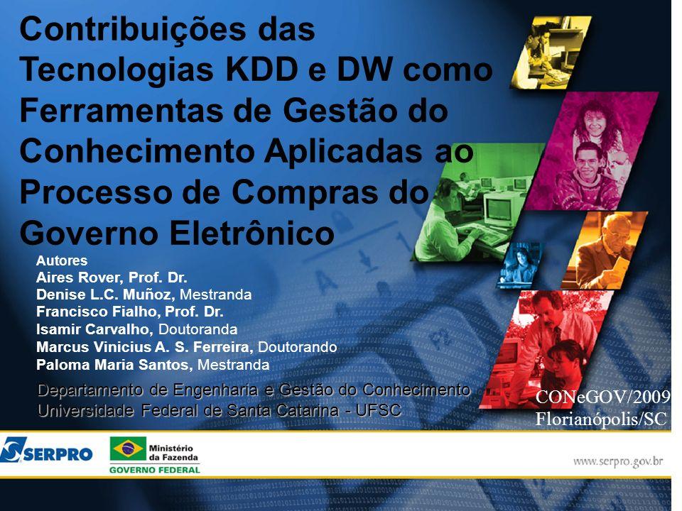 Contribuições das Tecnologias KDD e DW como Ferramentas de Gestão do Conhecimento Aplicadas ao Processo de Compras do Governo Eletrônico