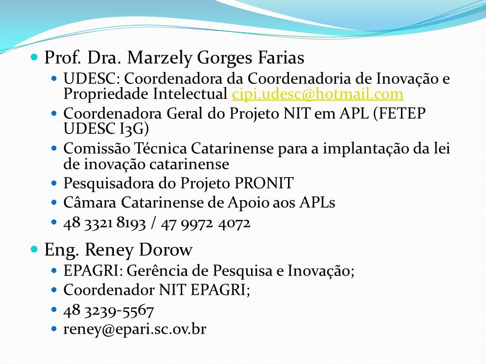 Prof. Dra. Marzely Gorges Farias
