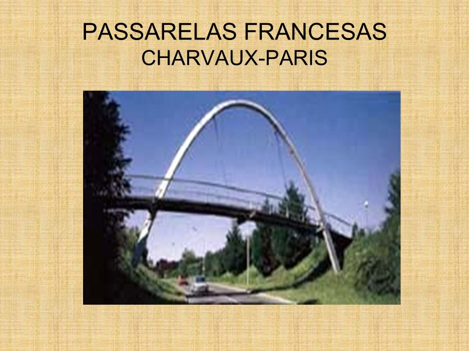 PASSARELAS FRANCESAS CHARVAUX-PARIS