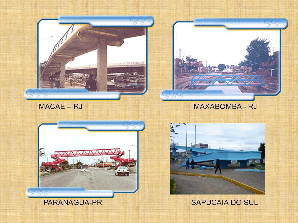 MACAÉ – RJ MAXABOMBA - RJ PARANAGUA-PR SAPUCAIA DO SUL