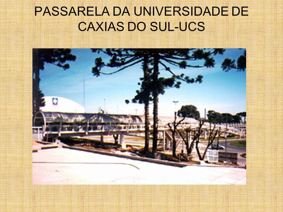 PASSARELA DA UNIVERSIDADE DE CAXIAS DO SUL-UCS