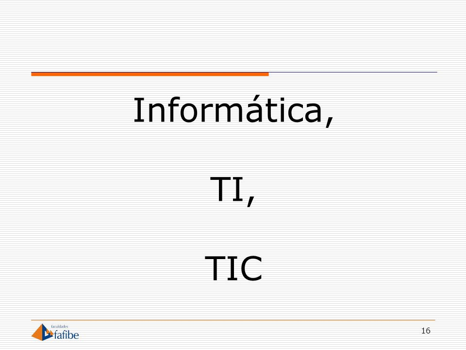 Informática, TI, TIC