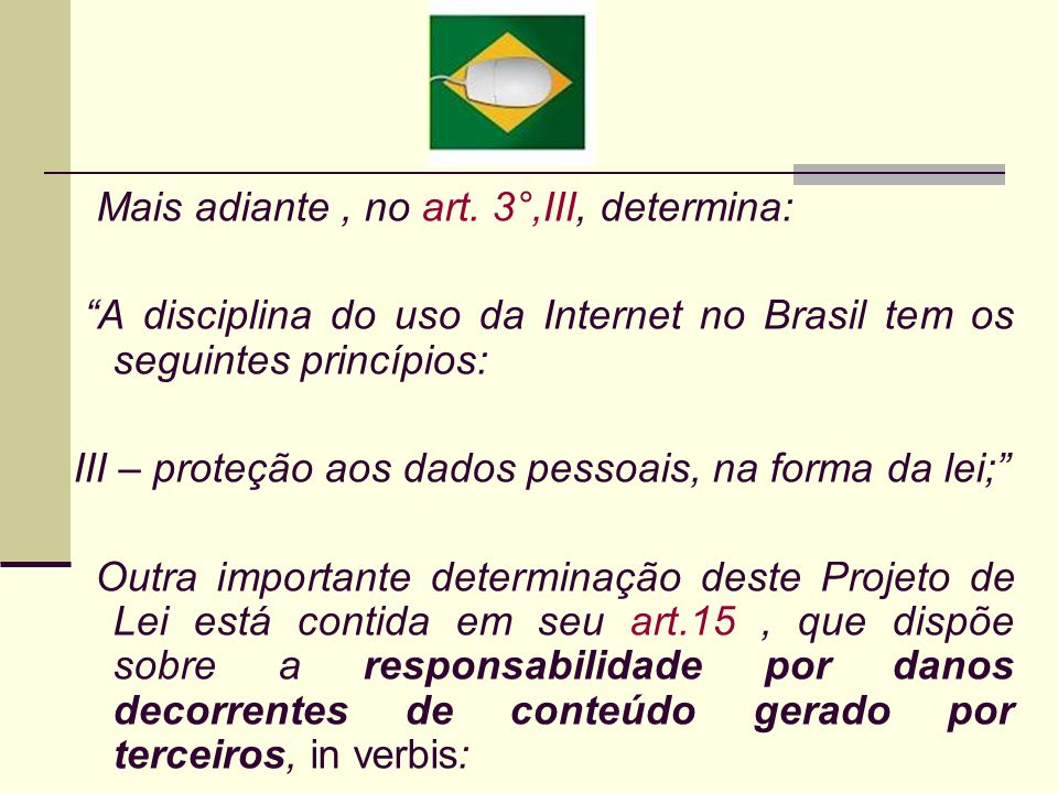 Mais adiante , no art. 3°,III, determina: