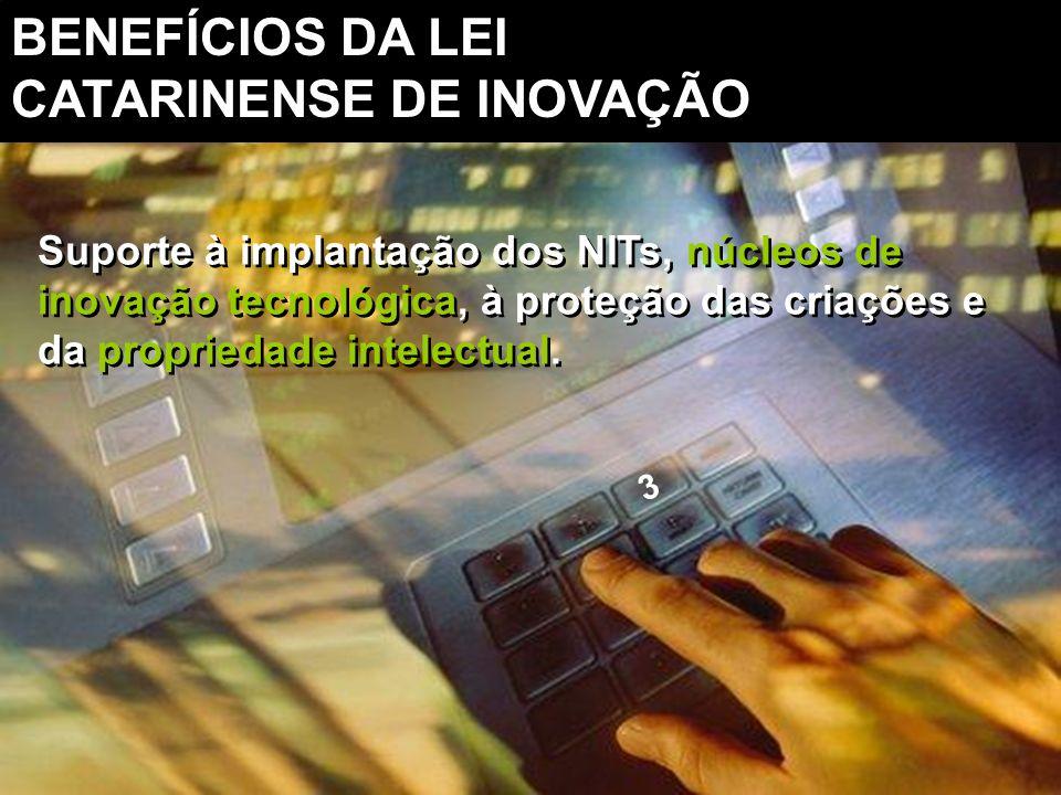 BENEFÍCIOS DA LEI CATARINENSE DE INOVAÇÃO