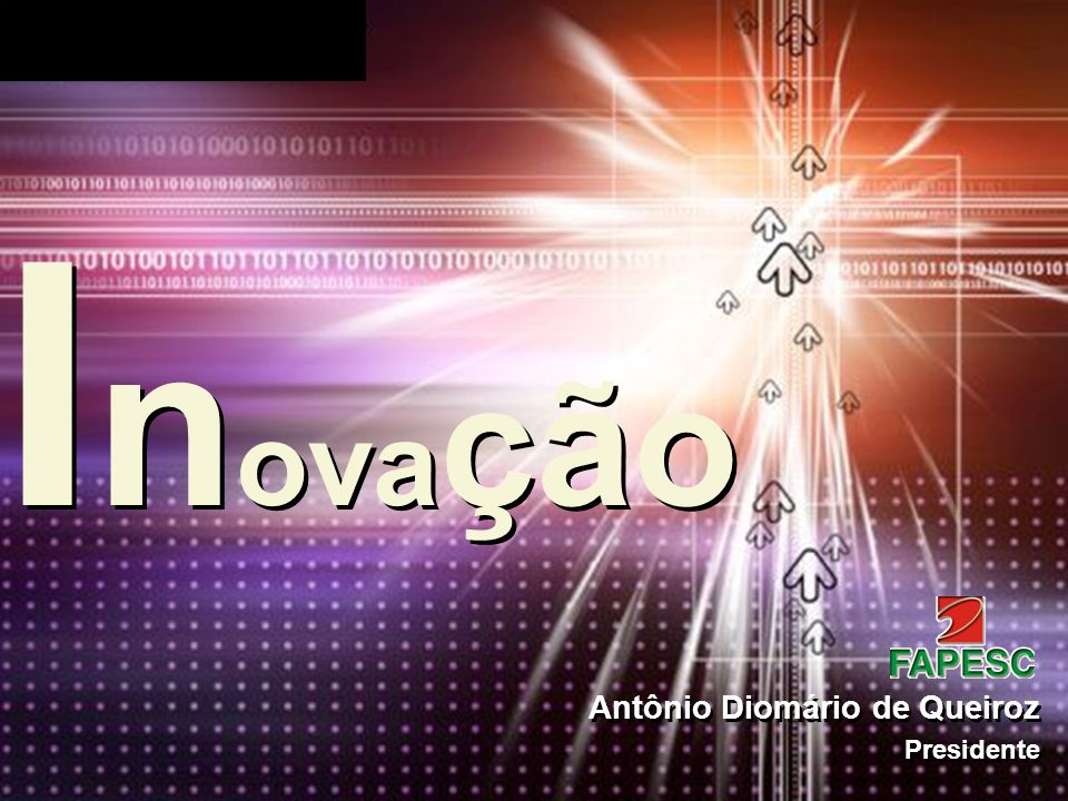 Inovação Antônio Diomário de Queiroz Presidente