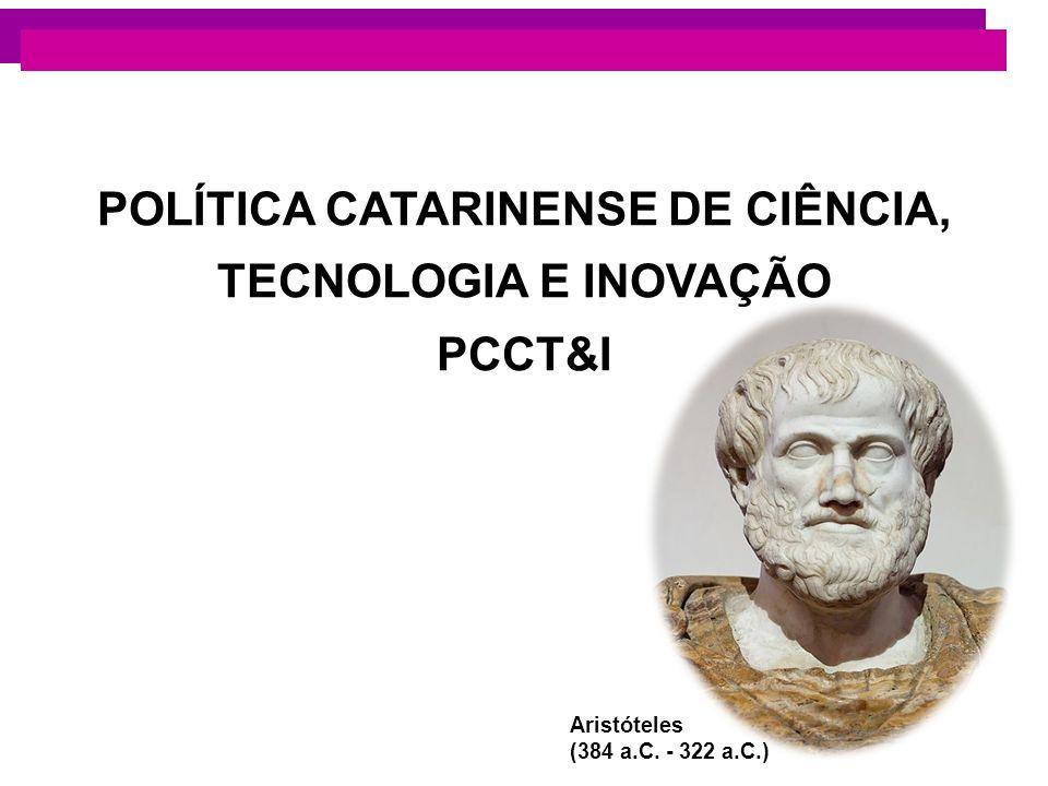 POLÍTICA CATARINENSE DE CIÊNCIA, TECNOLOGIA E INOVAÇÃO