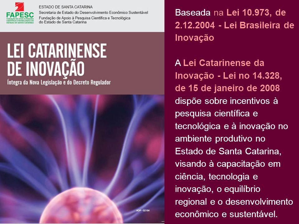 Baseada na Lei 10.973, de 2.12.2004 - Lei Brasileira de Inovação